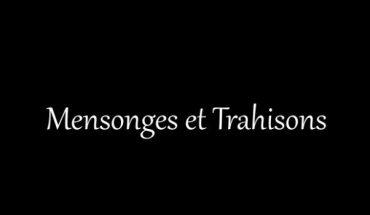 TRAHISON MENSONGE